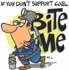 "3 – If You Don't Support Coal Bite Me ""Sons of Coal"" Hard Hat Stickers HH792"