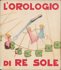J. Colombini Monti - L'OROLOGIO DEL RE SOLE - illustr. MARIAPIA - Edit. Piccoli