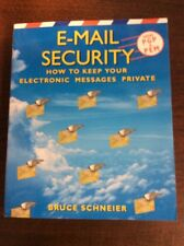 E-Mail Security : How to Keep Your Electronic Messages Private by Bruce Schneier