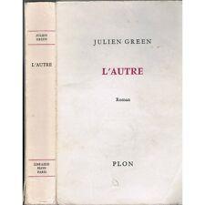 L'AUTRE Julien GREEN De l'AMOUR à l'abandon de la FOI Religieuse Edit. PLON 1971