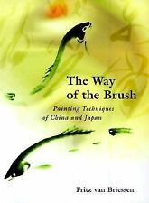 The Way of the Brush: Painting Techniques of China and Japan, Van Briessen, Frit