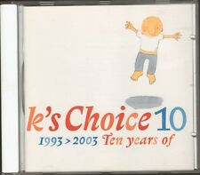 K'S CHOICE 10 years 1993-2003 CD 18 track WINNERS Not an Addict DAD Losing You
