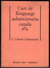 CURS DE LLENGUATGE ADMINSITRATIU CATALA - C.DUARTE I MONTSERRAT - EN CATALAN