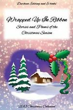 Wrapped up in Ribbon : Stories and Poems of the Christmas Season by Durham...