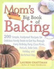 Mom's Big Book of Baking: 200 Simple, Foolproof Recipes for Delicious Family Tre