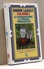 A CONQUISTARE LA ROSSA PRIMAVERA - D. Lajolo (Ulisse) [Libro, Bibli. Un.Rizzoli]