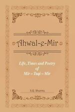 Life, Times and Poetry of Mir by S. R. Sharma (2014, Paperback)