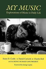 Music Culture Ser.: My Music : Explorations of Music in Daily Life by Charles...