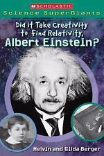 Scholastic Science Supergiants: Did It Take Creativity to Find Relativity, Alber