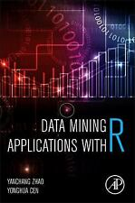 Data Mining Applications with R by Justin Cen, Yonghua Cen and Yanchang Zhao...