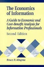 The Economics of Information: A Guide to Economic and Cost-Benefit Analysis for