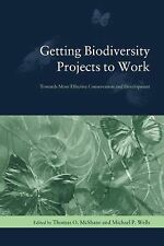Getting Biodiversity Projects to Work: Towards More Effective Conservation and D