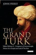 The Grand Turk: Sultan Mehmet II - Conqueror of Constantinople, Master of an...