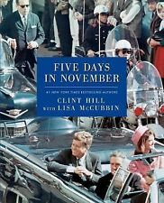 Five Days in November by Lisa McCubbin and Clint Hill (2014, Paperback)