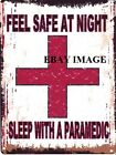 SLEEP WITH A PARAMEDIC METAL SIGN RETRO VINTAGE STYLE SMALL