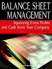 Balance Sheet Management : Squeezing Extra Profits and Cash from Your Company...