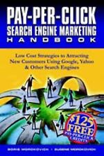 Pay-per-Click Search Engine Marketing Handbook: Low Cost Strategies to...