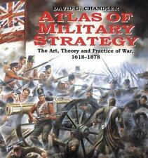 Atlas of Military Strategy : The Art, Theory and Practice of War, 1618-1878...