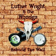 Luther Wright & the Wrongs - Rebuild the Wall CD - Pink Floyd - EX