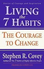 Acc, Living the 7 Habits: The Courage to Change, Stephen R. Covey, 0684857162, B
