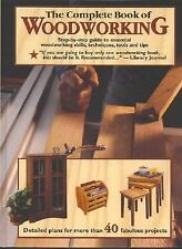 The Complete Book of Woodworking: Detailed Plans for More Than 40 Fabulous Proje