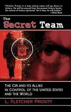 The Secret Team: The CIA and Its Allies in Control of the United States and the
