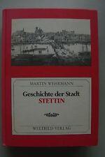 Geschichte der Stadt Stettin Reprint 1911/1993 Westpommern