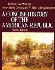 A Concise History of the American Republic Vol. 1 by Henry Steele Commager,...