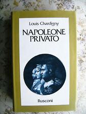 LOIUS CHARDIGNY: NAPOLEONE PRIVATO - RUSCONI, 1989