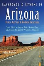 Backroads & Byways of Arizona: Drives, Day Trips & Weekend Excursions (Backroads