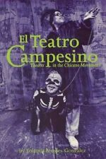 El Teatro Campesino: Theater in the Chicano Movement by Broyles-González, Yolan