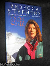 SIGNED; On Top Of The World - Rebecca Stephens - First UK Woman to Climb Everest
