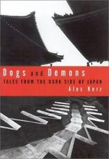 Dogs and Demons: Tales form the Dark Side of Modern Japan
