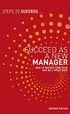 Succeed as a New Manager: How to Inspire Your Team and be a Great Boss by...