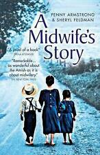 A Midwife's Story by Sheryl Feldman, Penny Armstrong (Paperback, 2006)