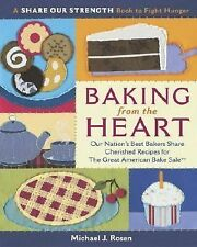 Baking from the Heart: Our Nation's Best Bakers Share Cherished Recipes for The