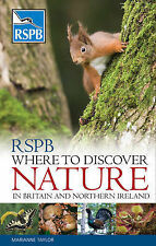 RSPB Where to Discover Nature: In Britain and Northern Ireland, By Holden, Peter