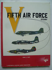 """FIFTH AIR FORCE STORY""-5th AIR FORCE-USAAF-K.C. RUST-HISTORICAL AVIATION ALBUM"