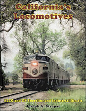 CALIFORNIA'S LOCOMOTIVES: ALCo and GE Shortlines and Industrial Diesels (NEW)