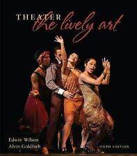 Theater:  The Lively Art, Goldfarb,Alvin, Wilson,Edwin, Good Book