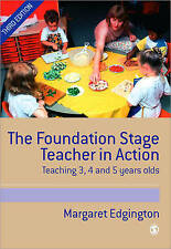 The Foundation Stage Teacher in Action: Teaching 3, 4 a - Edgington, Marg NEW Pa