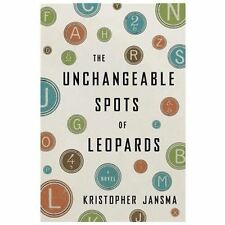 NEW The Unchangeable Spots of Leopards by Kristopher Jansma (2013, Hardcover)