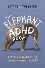 The Beating Boredom as the Secret to Managing ADHD: The Elephant in the ADHD...