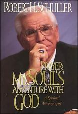 Prayer My Souls Adventure With God by Robert H Schuller Certified Signed Edition