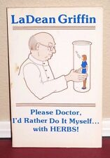 Please Doctor, I'd Rather Do It Myself with Herbs by LaDean Griffin 1979 MORMON