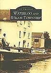 Images of America: Waterloo and Byram Township by Cindy Lee (1997, Paperback)