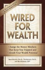 Wired for Wealth : Change the Money Mindsets That Keep You Trapped and...