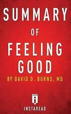 Summary of Feeling Good : By David D. Burns - Includes Analysis by InstaRead...