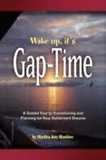 Wake up, it's Gap-Time: A Guided Tour to Transitioning and Planning for Your Ret