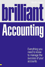 Brilliant Accounting: Everything You Need to Know to Manage the Success of Your